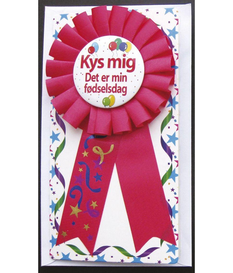 Rosette Kys Mig - Det er min fødselsdag.